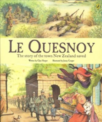 Cover image for Le Quesnoy : the story of the town New Zealand saved