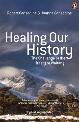 Cover image for Healing our history : the challenge of the Treaty of Waitangi