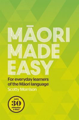 Cover image for Māori made easy : for everyday learners of the Māori language