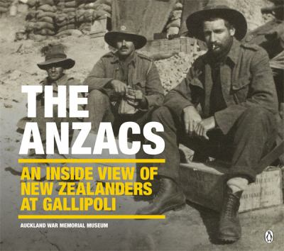 Cover image for The Anzacs : an inside view of New Zealanders at Gallipoli