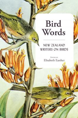 Cover image for Bird words : New Zealand writers on birds