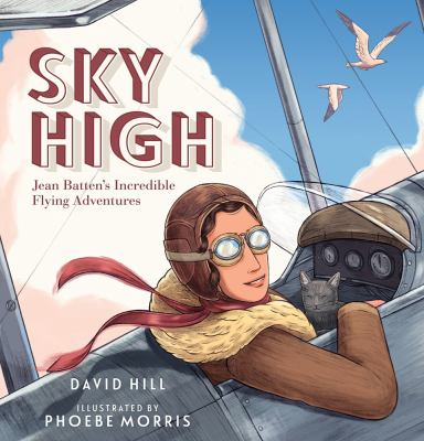 Cover image for Sky high : Jean Batten's incredible flying adventures