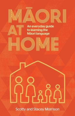 Cover image for Māori at home : an everyday guide to learning the Māori language