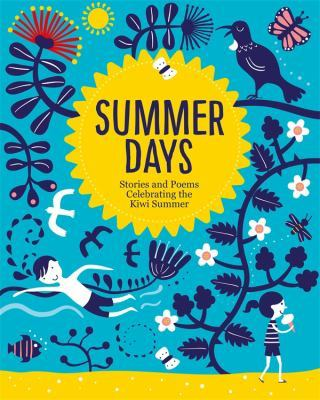 Cover image for Summer days : stories and poems celebrating the Kiwi summer.