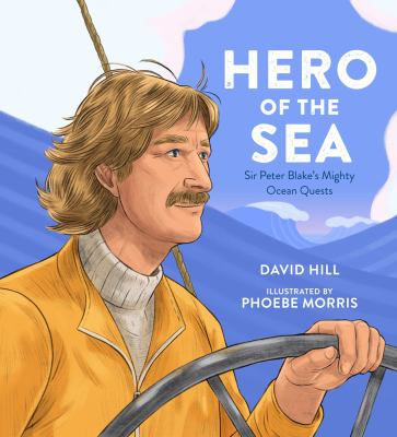 Cover image for Hero of the sea : Sir Peter Blake's mighty ocean quests