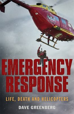 Cover image for Emergency response : life, death and helicopters