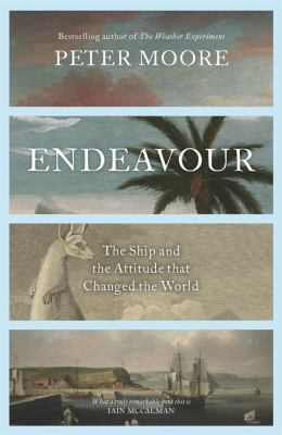Cover image for Endeavour : the ship and the attitude that changed the world