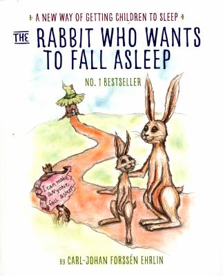 Cover image for The rabbit who wants to fall asleep : a new way of getting children to sleep