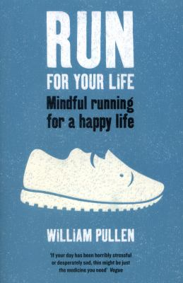 Cover image for Run for your life : mindful running for a happy life