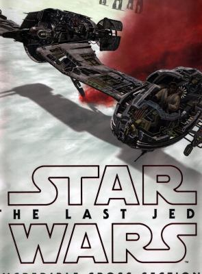 Cover image for Star Wars, the last Jedi : incredible cross-sections
