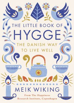 Cover image for The little book of hygge : the Danish way to live well