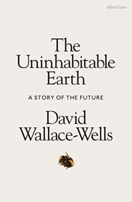 Cover image for The uninhabitable earth : a story of the future