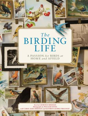 Cover image for The birding life : a passion for birds at home and afield