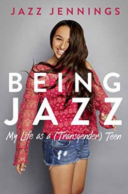 Cover image for Being Jazz : my life as a (transgender) teen