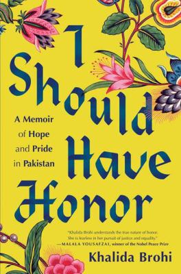 Cover image for I should have honor : a memoir of hope and pride in Pakistan