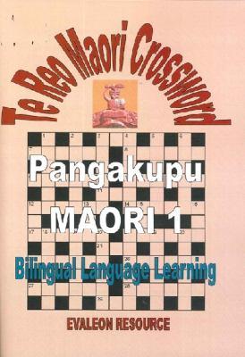 Cover image for Te reo Maori crossword : Pangakupu Maori 1 : bilingual language learning