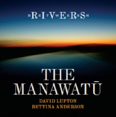 Cover image for Between rivers : the Manawatū