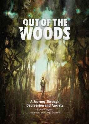 Cover image for Out of the woods : a journey through depression and anxiety