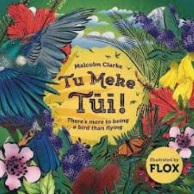 Cover image for Tu meke tūī! : there's more to being a bird than flying