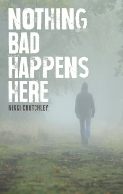 Cover image for Nothing bad happens here
