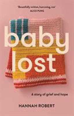 Cover image for Baby lost : a story of grief and hope