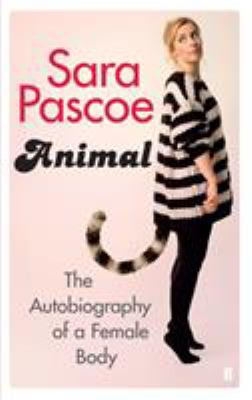 Cover image for Animal : the autobiography of a female body