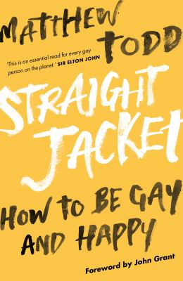 Cover image for Straight jacket : how to be gay and happy