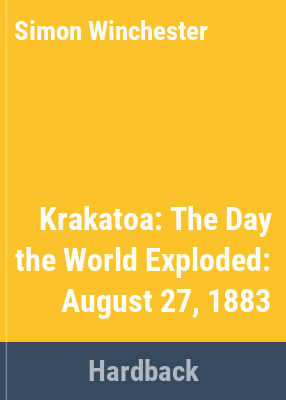 Cover image for Krakatoa : the day the world exploded, 27 August 1883