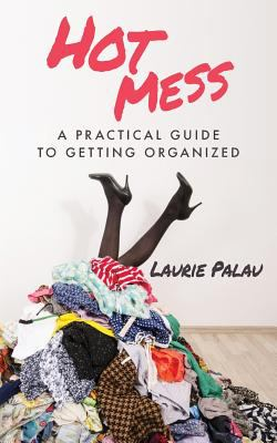 Cover image for Hot mess : a practical guide to getting organized