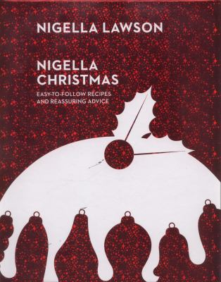 Cover image for Nigella Christmas : food, family, friends, festivities