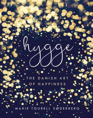 Cover image for Hygge : the Danish art of happiness