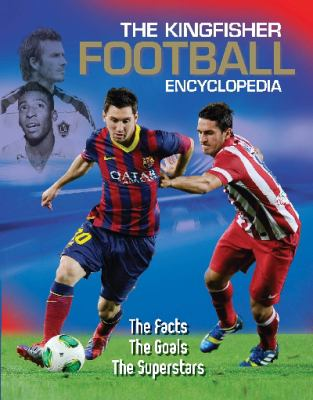 Cover image for The Kingfisher football encyclopedia