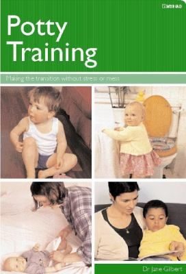 Cover image for Potty training : making the transition without stress or mess