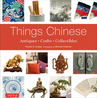 Cover image for Things Chinese : antiques, crafts, collectibles
