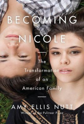 Cover image for Becoming Nicole : the transformation of an American family