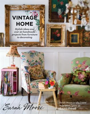 Cover image for Vintage home : stylish ideas and over 50 handmade projects from furniture to decorating