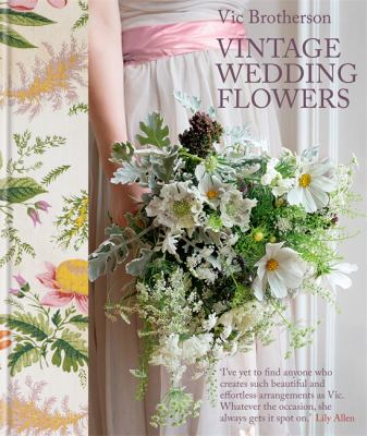Cover image for Vintage wedding flowers : bouquets, buttonholes, table settings