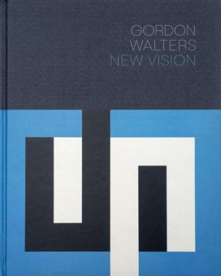 Cover image for Gordon Walters : new vision