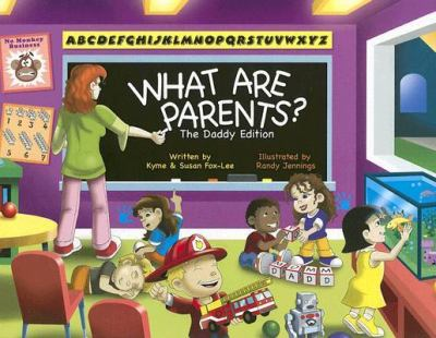 Cover image for What are parents? : The Daddy edition