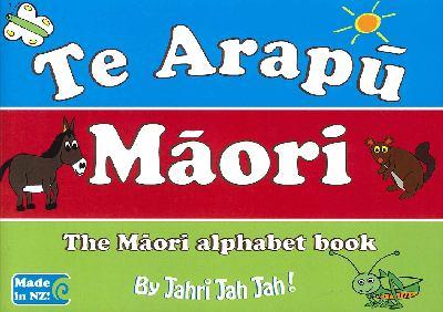 Cover image for Te arapu Maori : the Maori alphabet book