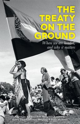 Cover image for The Treaty on the ground : where we are headed and why it matters