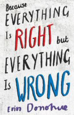 Cover image for Because everything is right but everything is wrong