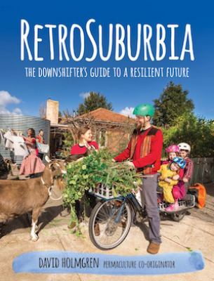 Cover image for RetroSuburbia : the downshifter's guide to a resilient future