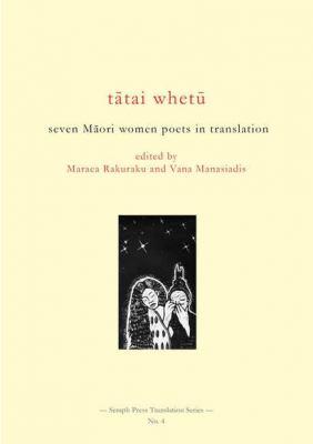 Cover image for Tātai whetū : seven Māori women poets in translation