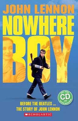 Cover image for John Lennon : nowhere boy [kit (book and CD)]
