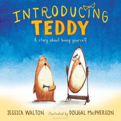 Cover image for Introducing teddy : a story about being yourself