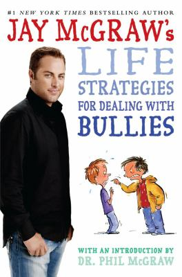 Cover image for Jay McGraw's life strategies for dealing with bullies