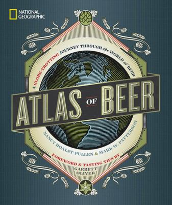 Cover image for Atlas of beer : a globe-trotting journey through the world of beer