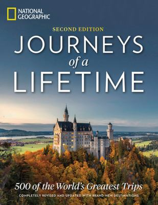 Cover image for Journeys of a Lifetime, Second Edition: 500 of the World's Greatest Trips