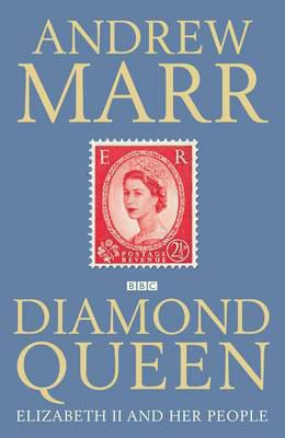 Cover image for The diamond queen : Elizabeth II and her people